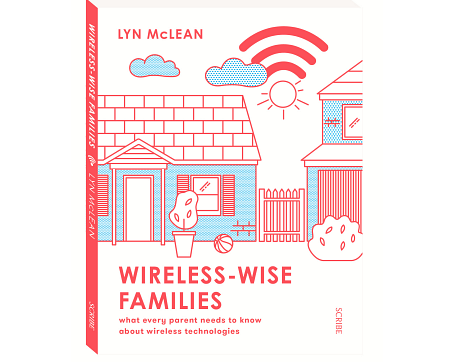 Wireless Wise Families: What every parent needs to know about wireless technologies