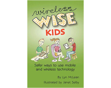 Wireless Wise Kids: Safer Ways to Use Mobile & Wireless Technology
