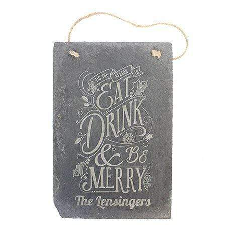 Eat Drink and Be Merry Engraved Slate Sign