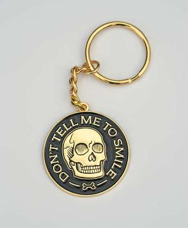 Don't Tell Me To Smile Keychain