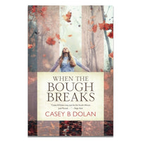Dolan, Casey B - WHEN THE BOUGH BREAKS
