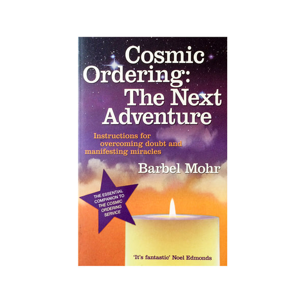 Mohr, Barbel - COSMIC ORDERING: THE NEXT ADVENTURE