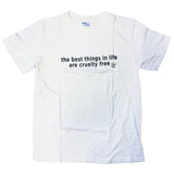 ADULT T-SHIRT - THE BEST THINGS IN LIFE ARE CRUELTY FREE