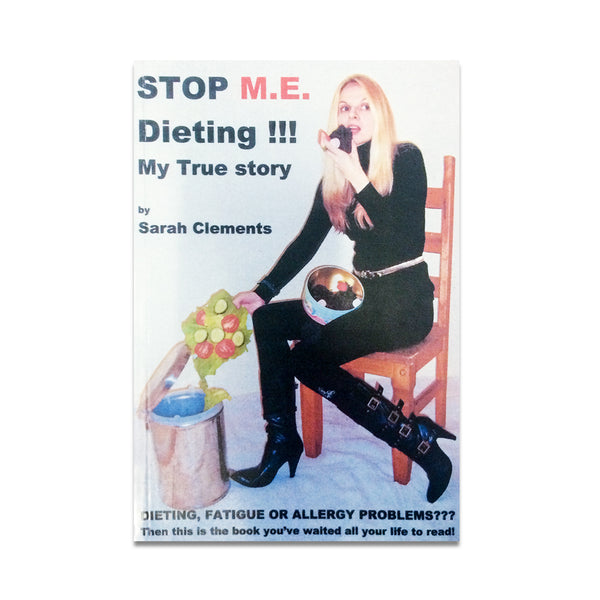Clements, Sarah - STOP M.E. DIETING!!! MY TRUE STORY