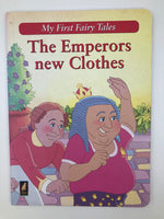 THE EMPERORS NEW CLOTHES: MY FIRST FAIRY TALES