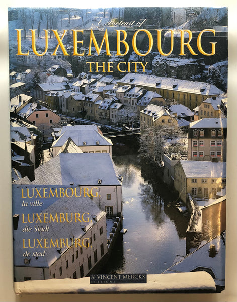 Merckx, Vincent - A PORTRAIT OF LUXEMBOURG THE CITY