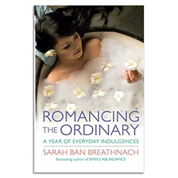Breathnach, Sarah Ban - ROMANCING THE ORDINARY
