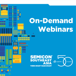 SEMICON SEA 2020 Goes Virtual! On-Demand Webinars