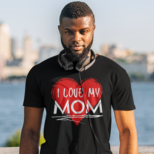 l Love My Mom Short-Sleeve Mens T-Shirt