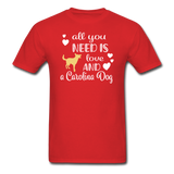 All You Need is Love and a Carolina Dog Unisex Classic T-Shirt - red