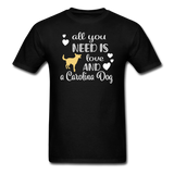 All You Need is Love and a Carolina Dog Unisex Classic T-Shirt - black