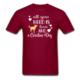 All You Need is Love and a Carolina Dog Unisex Classic T-Shirt - burgundy