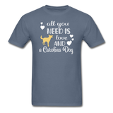 All You Need is Love and a Carolina Dog Unisex Classic T-Shirt - denim