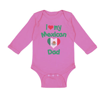 Long Sleeve Bodysuit Baby I Love My Mexican Dad Boy & Girl Clothes Cotton