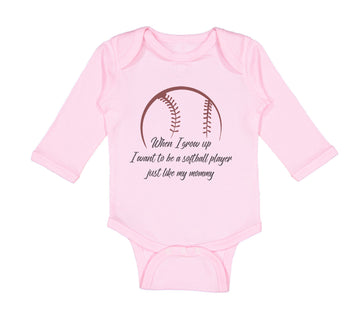 Long Sleeve Bodysuit Baby When Grow up Want to Be Softball Player Cotton