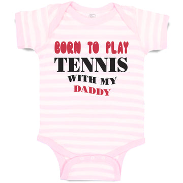 Boy & Girl Baby Bodysuit Born Play Tennis My Daddy Dad Father's Day