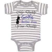 Boy & Girl Baby Bodysuit My Daddy Golfs Better than Your Golfing Funny