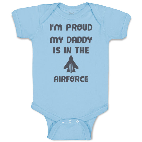 Boy & Girl Baby Bodysuit I'M Proud My Daddy Airforce Dad Father's Day
