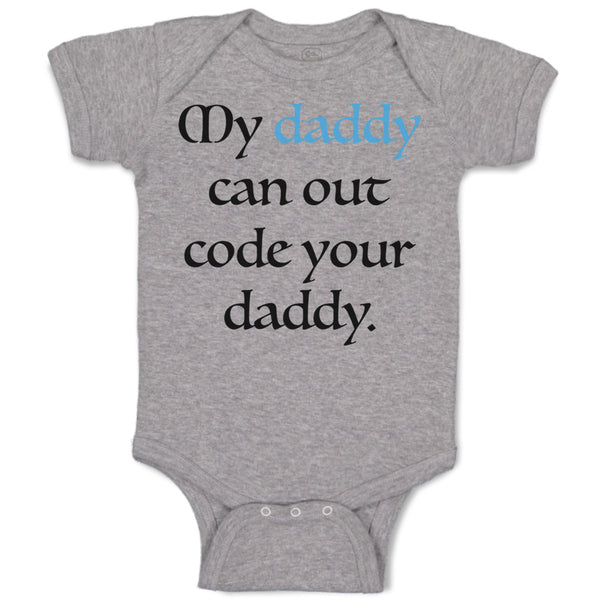 Boy & Girl Baby Bodysuit My Daddy Can out Code Your Programmer Funny