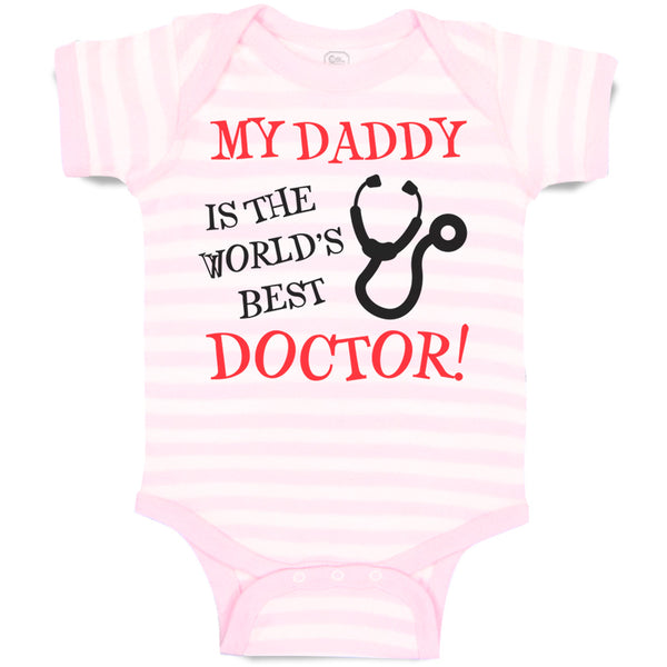 Baby Clothes My Daddy Is The World's Best Doctor Dad Father's Day Baby Bodysuits