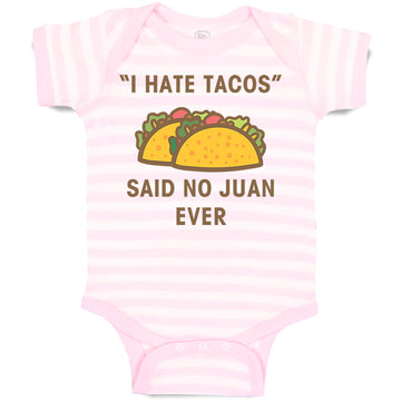 Boy & Girl Baby Bodysuit I Hate Tacos Said No Juan Ever Funny Humor
