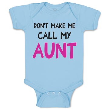 Boy & Girl Baby Bodysuit Don'T Me Call My Aunt Auntie Funny Style B