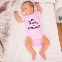 Boy & Girl Baby Bodysuit My Daddy Is Pipeline Welder Dad Father's Day