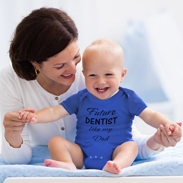 Cotton Boy & Girl Baby Bodysuit Future Dentist like My Dad Funny