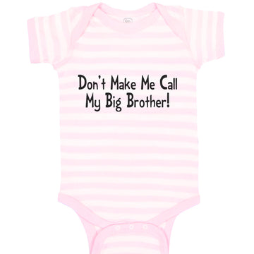 Boy & Girl Baby Bodysuit Don'T Make Me Call My Big Brother! Funny