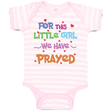 Baby Clothes For This Little Girl We Have Prayed Christian Jesus God Cotton