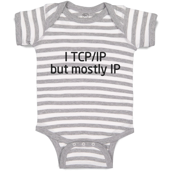 Boy & Girl Baby Bodysuit I Tcp Ip Geek Funny Nerd W, Oxg, Lb, Sp