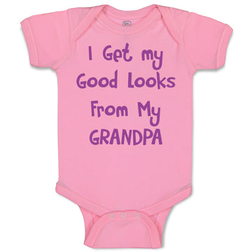 Boy & Girl Baby Bodysuit I Get My Good Looks from Grandpa Grandfather