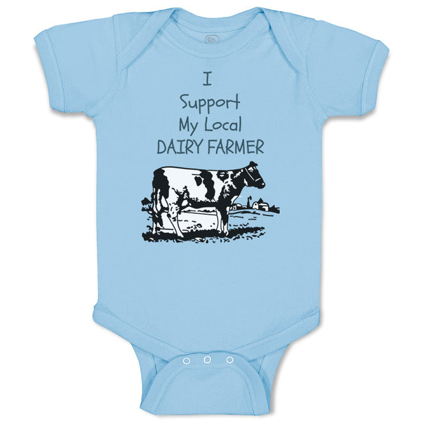Boy & Girl Baby Bodysuit I Support My Local Dairy Farmer Funny Humor
