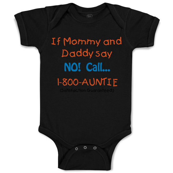 Baby Clothes If Mommy and Daddy Say No Call 1 800 Auntie Baby Bodysuits Cotton