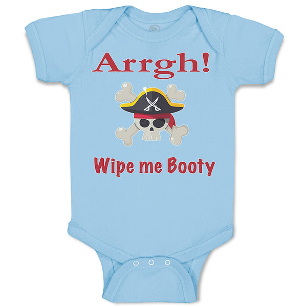 Baby Boy Bodysuit Arrgh! Wipe Me Booty Funny Humor Clothes