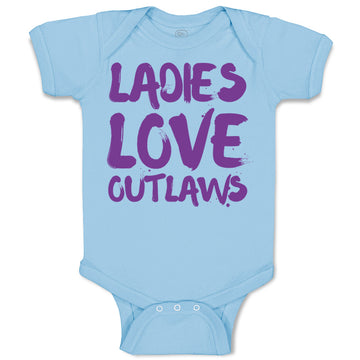 Cotton Baby Boy Bodysuit Ladies Love Outlaws Funny Humor Clothes