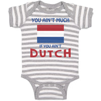 Cotton Boy & Girl Baby Bodysuit You Aren'T Much If Dutch Funny Clothes