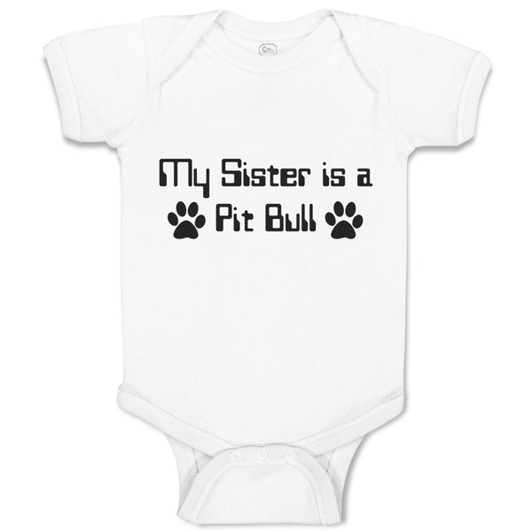 Baby Clothes My Sister Is A Pit Bull Dog Lover Pet A Baby Bodysuits Cotton