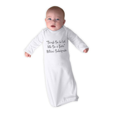 "Baby Sleeper Gowns ""Though She Be but Little She Fierce"" Ws Funny Humor Cotton"