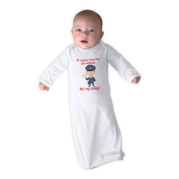 Baby Sleeper Gowns Of Course I Look like The Mailman He's My Daddy Funny Cotton