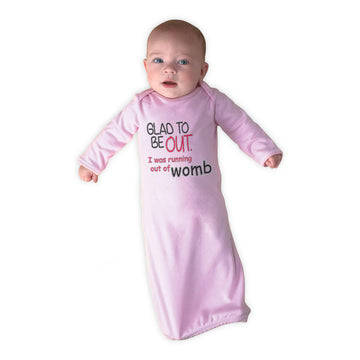 Baby Sleeper Gowns Glad to Be out I Was Running out of Womb Funny Gag Humor