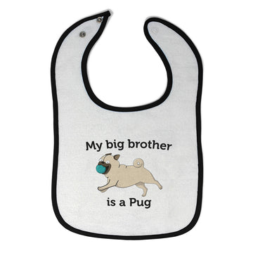 Toddler & Baby Bibs My Brother Is A Pug Dog Lover Pet Wsp, Wlb, Wb, W