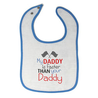 Toddler & Baby Bibs My Daddy Faster Your Race Car Dad Father's Day