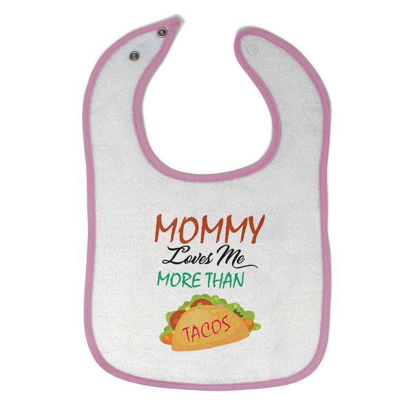 Cotton Toddler & Baby Bibs Mommy Loves Me More than Tacos Funny Humor