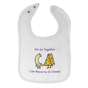 Cloth Bibs for Babies We Go Together like Macaroni and Cheese Funny Humor Cotton