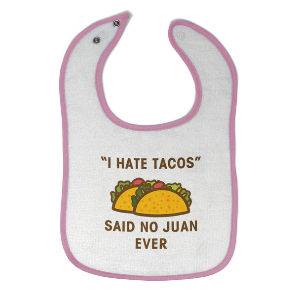Cotton Toddler & Baby Bibs I Hate Tacos Said No Juan Ever Funny Humor