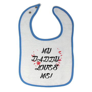 Toddler & Baby Bibs My Daddy Loves Me Dad Father's Day Wsp, Wlb, Wb, W