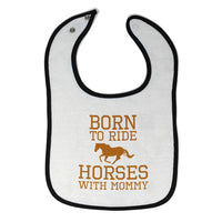 Toddler & Baby Bibs Born to Ride Horses with Mommy Items for Girl Boy