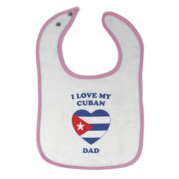 Toddler & Baby Bibs I Love My Cuban Dad Countries Items for Girl Boy