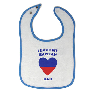 Toddler & Baby Bibs I Love My Haitian Dad Countries Items for Girl Boy